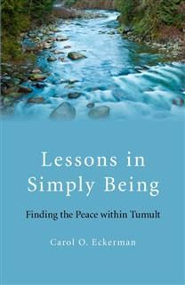 Lessons in Simply Being, Carol O. Eckerman