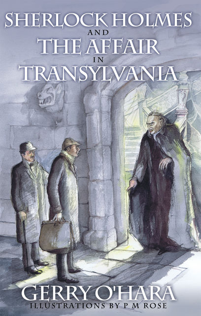 Sherlock Holmes and the Affair in Transylvania, Gerry O'Hara