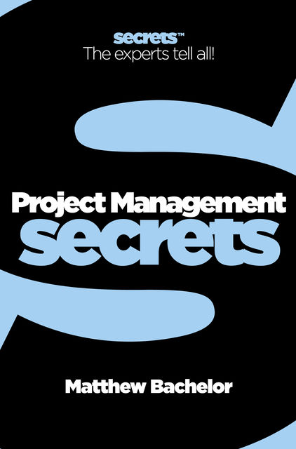 Project Management (Collins Business Secrets), Matthew Bachelor