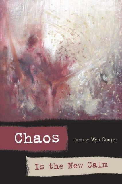 Chaos is the New Calm, Wyn Cooper