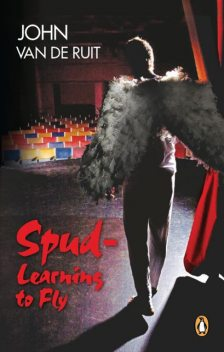 Spud – Learning to Fly, John Van de Ruit