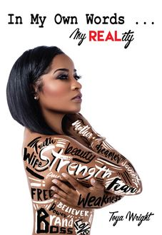 In My Own WORDS…MY Real Reality, Toya Wright