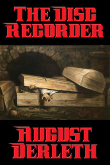 The Disc Recorder, August Derleth