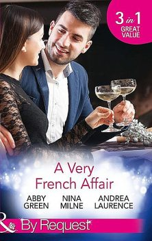 A Very French Affair, Andrea Laurence, Abby Green, Nina Milne