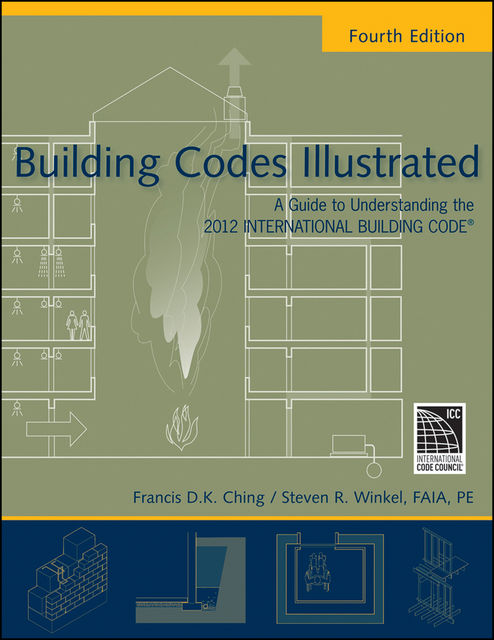 Building Codes Illustrated, Francis D.K.Ching, Steven R.Winkel