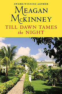 Till Dawn Tames the Night, Meagan Mckinney