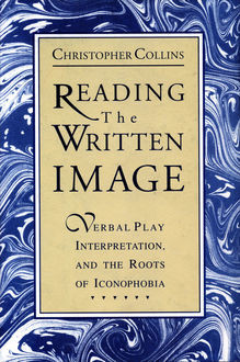 Reading the Written Image, Christopher Collins