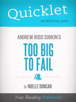 Quicklet On Too Big To Fail By Andrew Ross Sorkin, Noelle Duncan