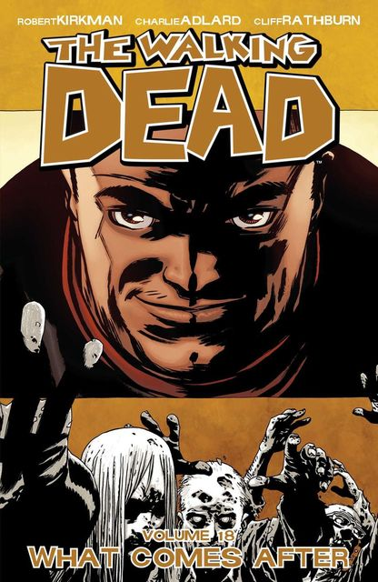 The Walking Dead, Vol. 18, Robert Kirkman