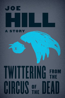 Twittering from the Circus of the Dead, Joe Hill