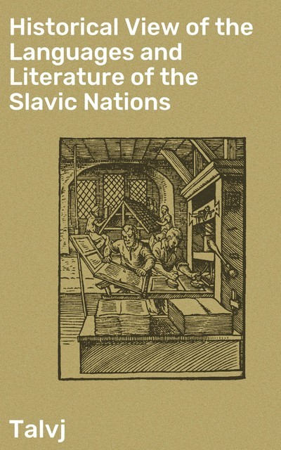 Historical View of the Languages and Literature of the Slavic Nations, Talvj