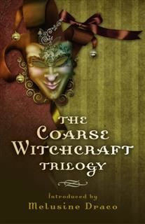 Coarse Witchcraft Trilogy, Suzanne Ruthven