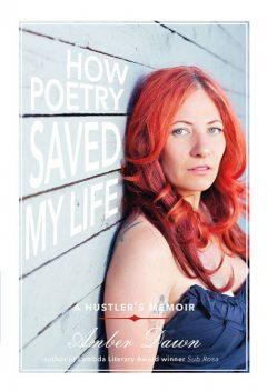How Poetry Saved My Life, Amber Dawn