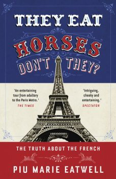 They Eat Horses, Don't They?, Piu Marie Eatwell
