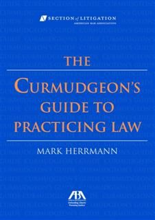 Curmudgeon's Guide to Practicing Law, Mark Herrman