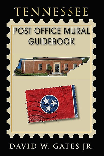Tennessee Post Office Mural Guidebook, David Gates