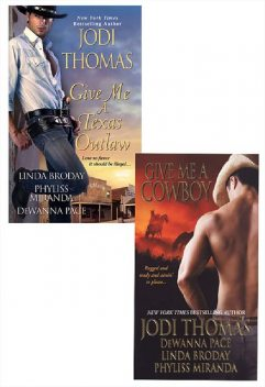 Give Me A Texas Outlaw Bundle with Give Me A Cowboy, Jodi Thomas, Dewanna Pace, Linda Broday, Phyliss Miranda