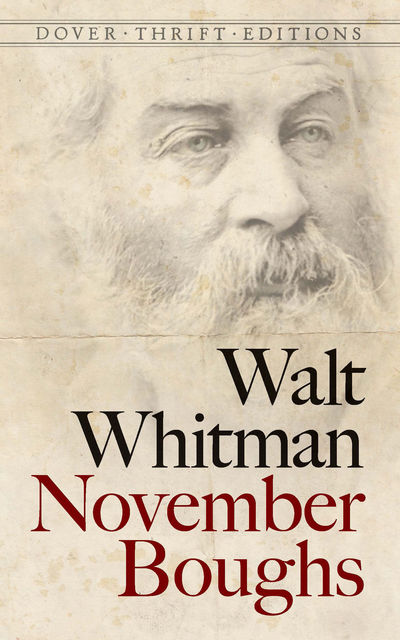 November Boughs, Walt Whitman