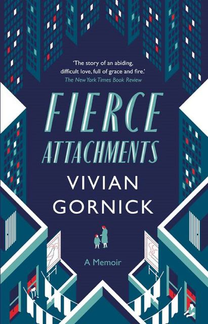 Fierce Attachments, Vivian Gornick