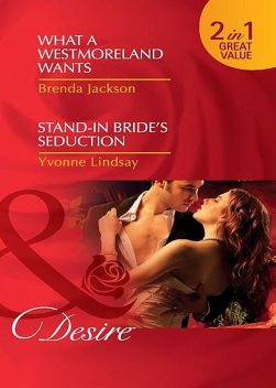 What a Westmoreland Wants / Stand-In Bride's Seduction, Brenda Jackson, YVONNE LINDSAY