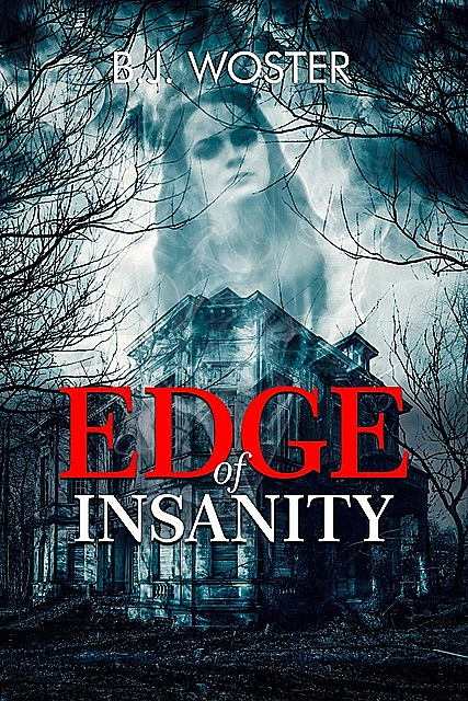Edge of Insanity, Barbara Woster, B.J. Woster