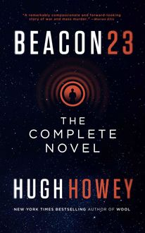 Beacon 23: The Complete Novel, Hugh Howey