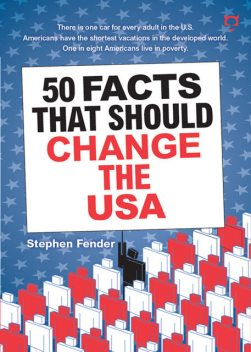 50 Facts That Should Change The USA, Stephen Fender