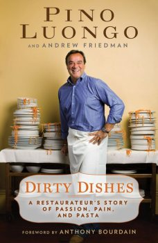 Dirty Dishes, Andrew Friedman, Pino Luongo