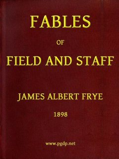 Fables of Field and Staff, James A. Frye