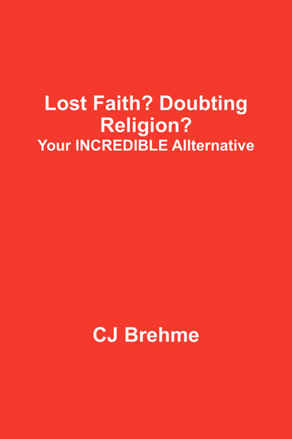 Lost Faith? Doubting Religion?, CJ Brehme