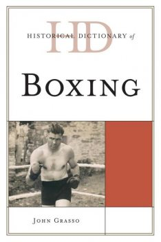 Historical Dictionary of Boxing, John Grasso
