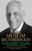 Inside the Muslim Brotherhood – The Truth About The World's Most Powerful Political Movement, Thompson Douglas, Youssef Nada