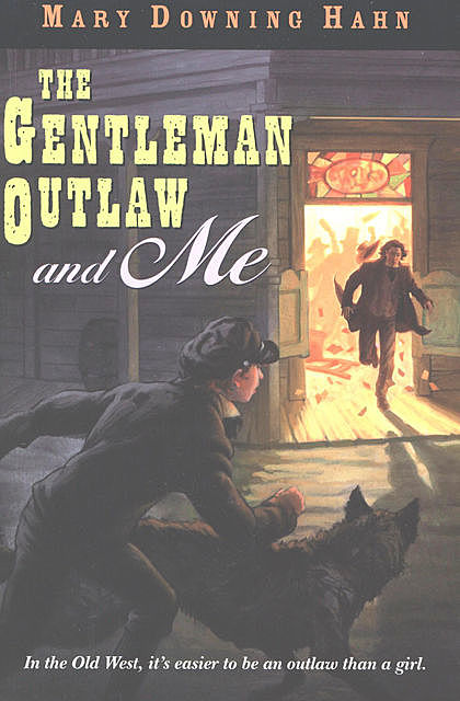 The Gentleman Outlaw and Me, Mary Downing Hahn