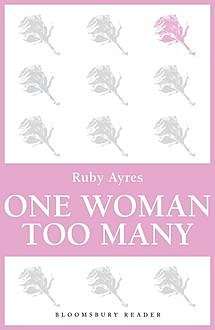 One Woman Too Many, Ruby M.Ayres