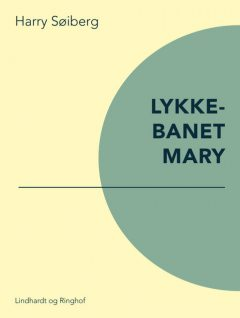 Lykkebarnet Mary, Harry Søiberg