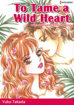 TO TAME A WILD HEART, Emma Darcy