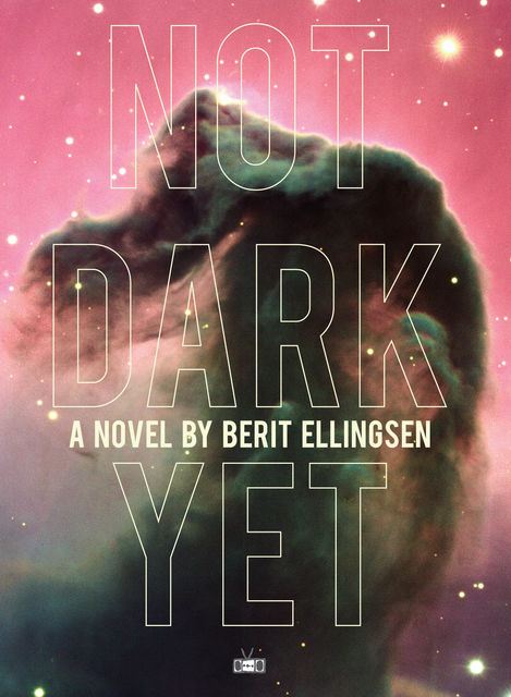 Not Dark Yet, Berit Ellingsen