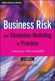 Business Risk and Simulation Modelling in Practice, Michael Rees