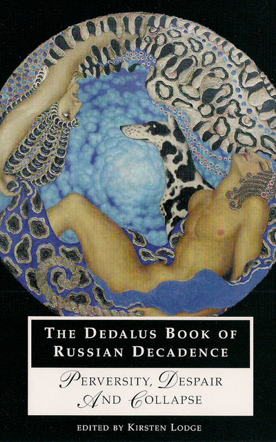 The Dedalus Book of Russian Decadence, Kirsten Lodge