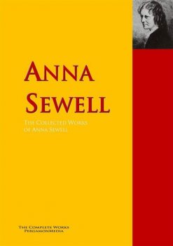 The Collected Works of Anna Sewell, Anna Sewell