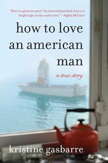 How to Love an American Man, Kristine Gasbarre