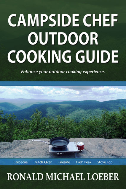 Campside Chef Outdoor Cooking Guide, Ronald Michael Loeber