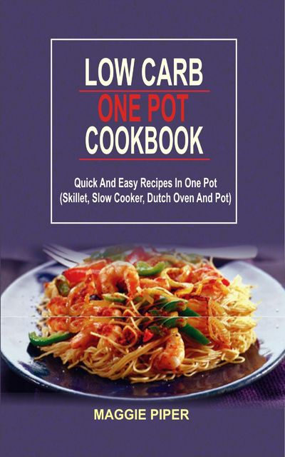 Low Carb one pot recipes, Maggie Piper