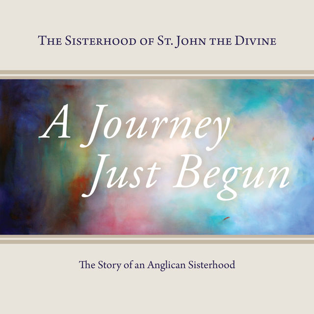 A Journey Just Begun, The Sisterhood of St.John the Divine