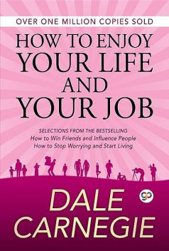 How to Enjoy Your Life and Your Job, Dale Carnegie