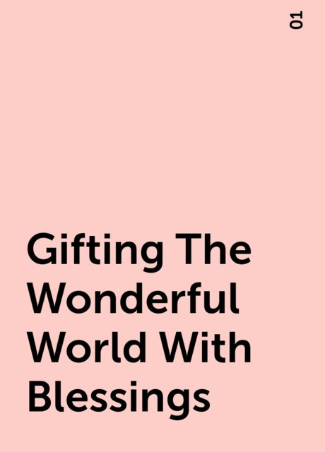 Gifting The Wonderful World With Blessings, 01