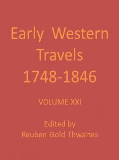 Wyeth's Oregon, or a Short History of a Long Journey, 1832; and Townsend's Narrative of a Journey across the Rocky Mountains, 1834, John Townsend