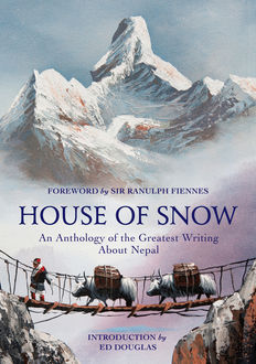 House of Snow, Sir Ranulph Fiennes Ed Douglas