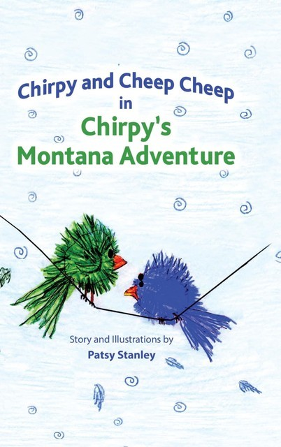 Chirpy and Cheep Cheep in Chirpy's Montana Adventure, Patsy Stanley