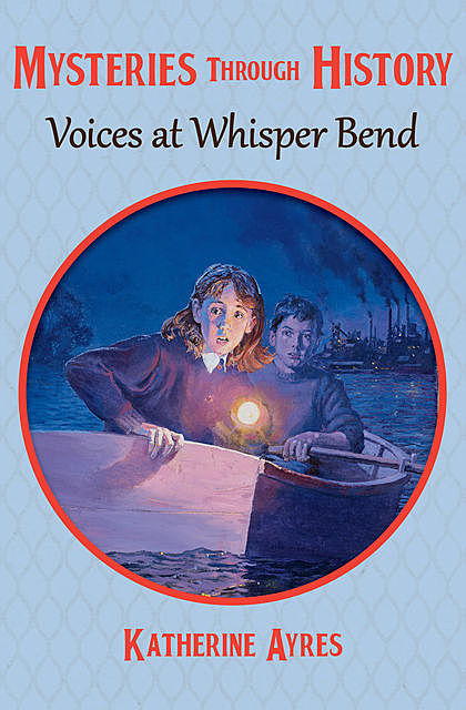 Voices at Whisper Bend, Katherine Ayres